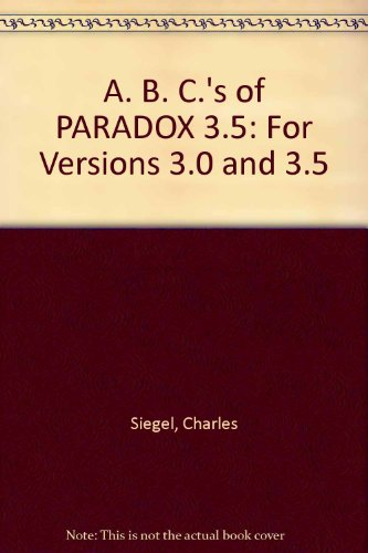 9780895887856: A. B. C.'s of PARADOX 3.5: For Versions 3.0 and 3.5