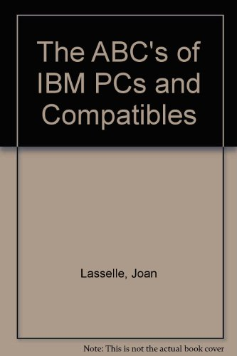 9780895888129: The ABC's of IBM PCs and Compatibles