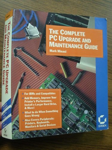 9780895888402: The Complete PC Upgrade and Maintenance Guide