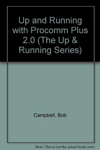 Up and Running With Procomm Plus 2.0: Bob Campbell