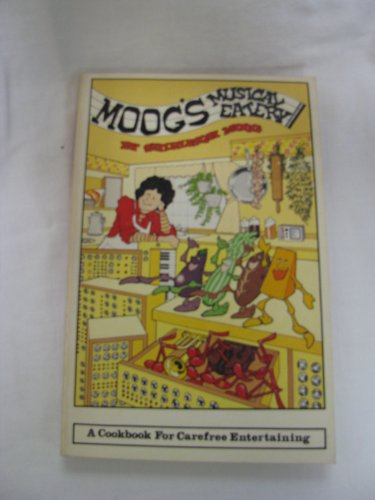 9780895940018: Moog's Musical Eatery: A Cookbook for Carefree Entertaining