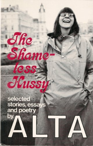 9780895940360: Shameless Hussy: Selected Stories, Essays and Poetry (The Crossing Press feminist series)