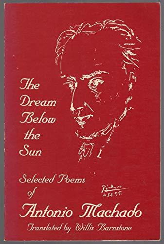 Dream Below the Sun: Antonio Machado