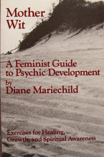 9780895940513: Mother Wit: A Feminist Guide To Psychic Developmeht