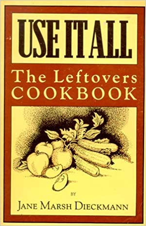 9780895940629: Use it All: Leftovers Cook Book