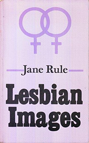 Lesbian Images (The Crossing Press Feminist Series): Rule, Jane
