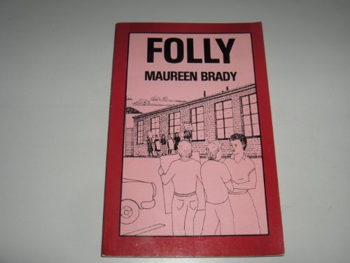 Folly, a Novel: Brady, Maureen