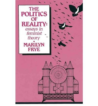 9780895941008: The politics of reality: Essays in feminist theory (The Crossing Press feminist series)