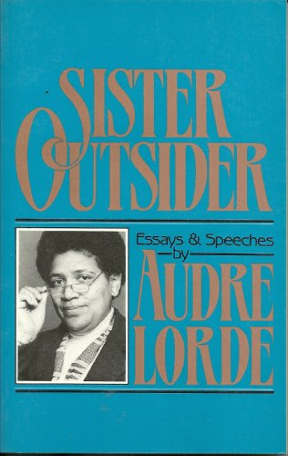 Sister outsider: Essays and speeches (The Crossing Press feminist series) - Lorde, Audre