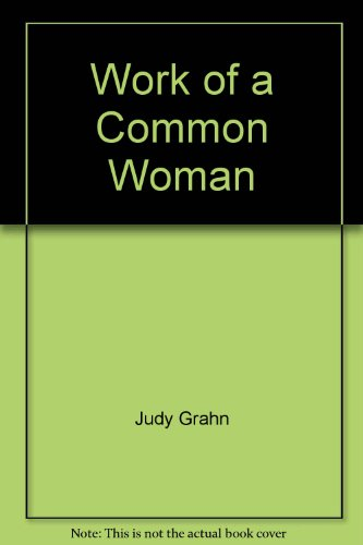 The Work of a Common Woman: Collected Poetry (1964-1977) (Crossing Press Feminist Series): n/a