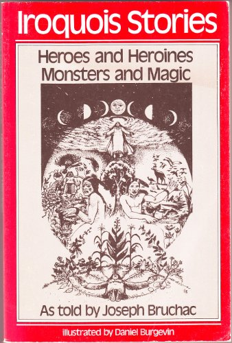 9780895941671: Iroquois Stories: Heroes and Heroines Monsters and Magic