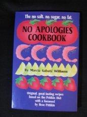 9780895942074: The No Salt, No Sugar, No Fat, No Apologies Cookbook