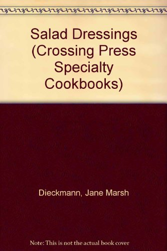 9780895942234: Salad Dressings (Crossing Press Specialty Cookbooks)