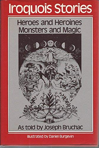 9780895942340: Iroquois Stories: Heroes and Heroines Monsters and Magic
