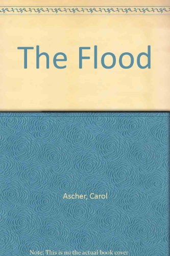 The Flood: Ascher, Carol