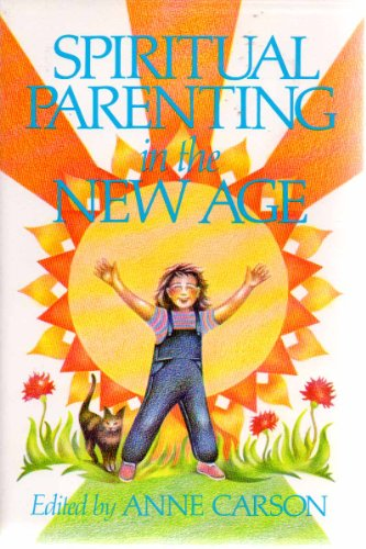 Spiritual Parenting in the New Age: Carson, Anne