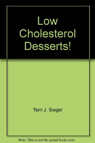 Low Cholesterol Desserts! (Crossing Press Specialty Cookbook