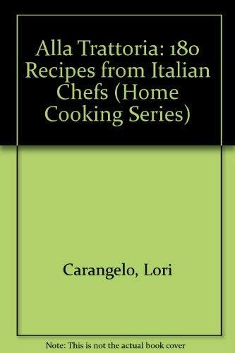 9780895944504: Alla Trattoria: 180 Recipes from Italian Chefs