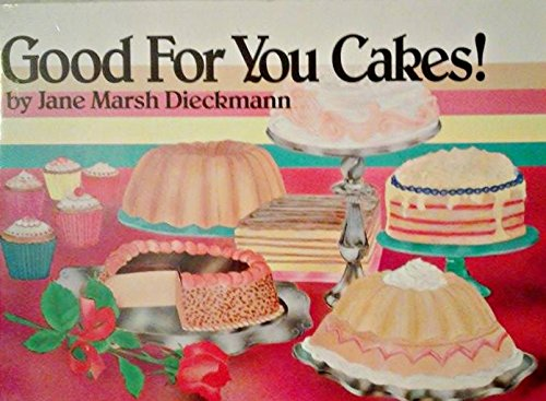 9780895944542: Good for You Cakes