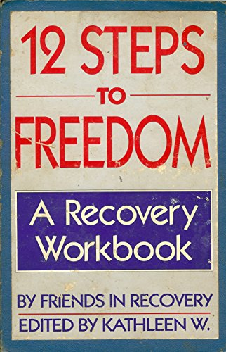9780895944894: 12 Steps to Freedom: A Recovery Workbook