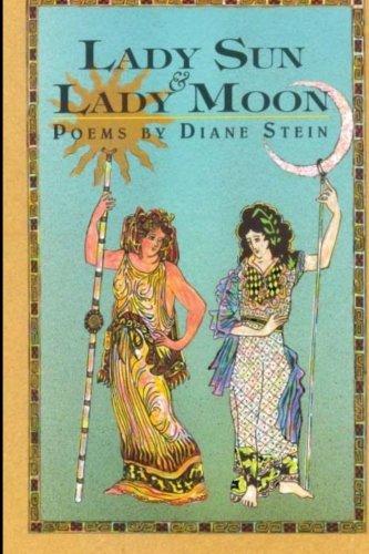 Lady Sun & Lady Moon: Poems: Stein, Diane