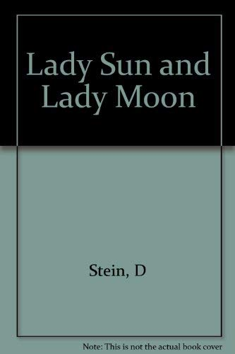 Lady Sun and Lady Moon: Stein, D