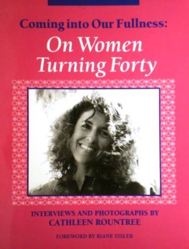 9780895945181: Coming into Our Fullness: On Women Turning Forty