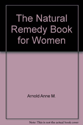 The natural remedy book for women: Diane Stein
