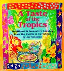 9780895945334: A Taste of the Tropics: Traditional and Innovative Cooking from the Pacific and Caribbean