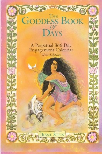 9780895945518: The Goddess Book of Days: A Perpetual 366 Day Engagement Calendar
