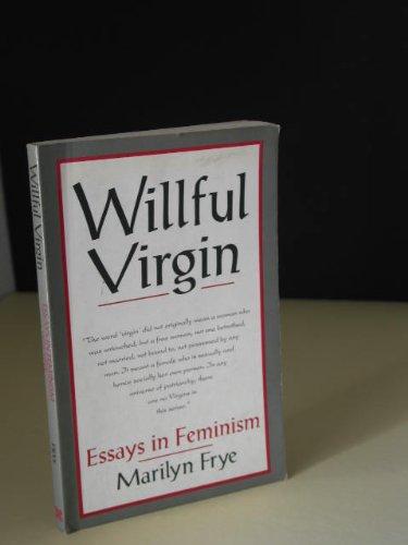 9780895945532: Willful Virgin: Essays in Feminism, 1976-1992