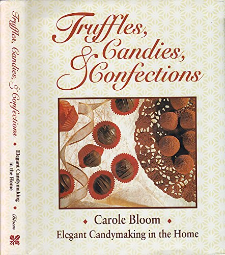 9780895945594: Truffles, Candies, and Confections: Elegant Candy Making in the Home