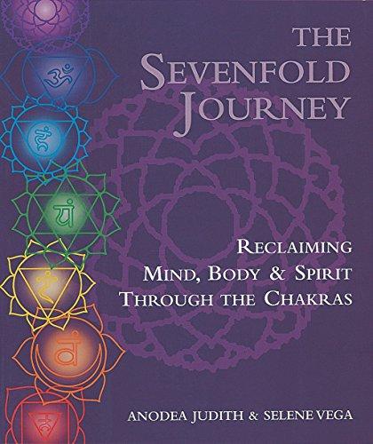The Sevenfold Journey: Reclaiming Mind, Body and: Vega, Selene, Judith,