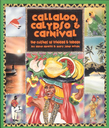 9780895946386: Callaloo, Calypso and Carnival: Cuisines of Trinidad and Tobago