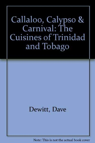 9780895946393: Callaloo, Calypso & Carnival: The Cuisines of Trinidad and Tobago