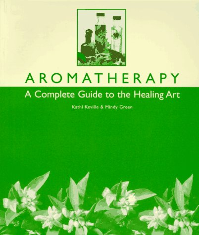 9780895946928: Aromatherapy: A Complete Guide to the Healing Art