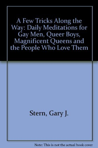9780895947260: A Few Tricks Along the Way: Daily Reflections for Gay Men, Queer Boys, Magnificent Queens, and the People Who Love Them