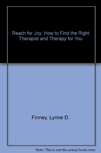 9780895947451: Reach for Joy: How to Choose the Right Therapist and Therapy for You