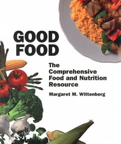 9780895947468: Good Food: The Comprehensive Food and Nutrition Resource