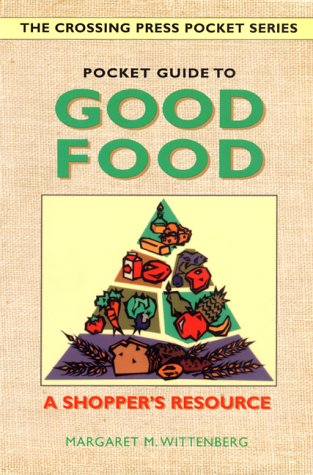 9780895947475: Pocket Guide to Good Food: A Shopper's Resource (The Crossing Press Pocket Series)