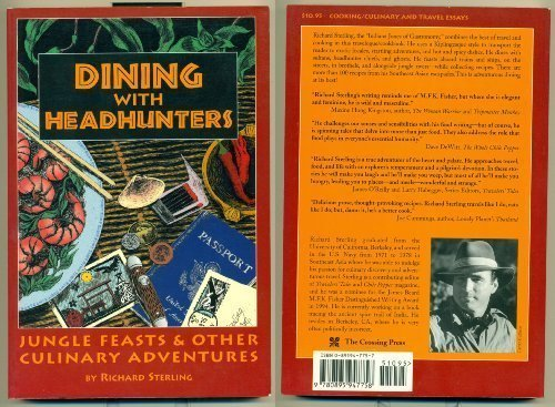 Dining With Headhunters : Jungle Feasts and Other Culinary Adventures: Sterling, Richard