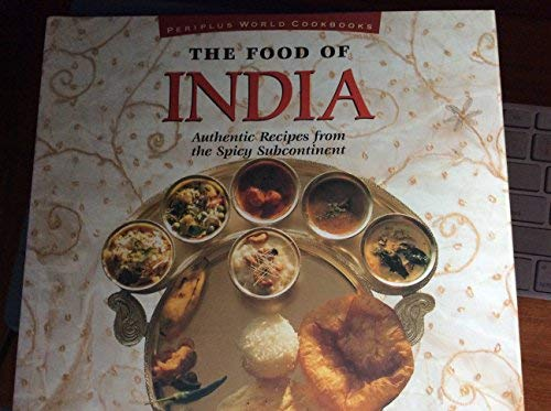 9780895947932: The Food of India: Authentic Recipes from the Spicy Subcontinent (Periplus World Cookbooks)