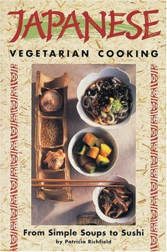 9780895948052: Japanese Vegetarian Cooking: From Simple Soups to Sushi (Vegetarian Cooking Series)