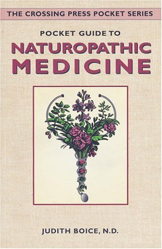 9780895948212: Pocket Guide to Naturopathic Medicine (The Crossing Press Pocket Series)