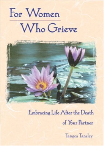 9780895948328: For Women Who Grieve: Embracing Life after the Death of Your Partner