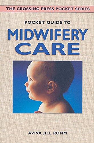 Pocket Guide to Midwifery Care (Crossing Press Pocket Guides): Romm, Aviva Jill