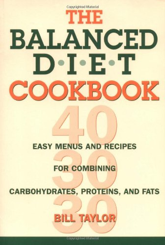 9780895948748: The Balanced Diet Cookbook: Easy Menus and Recipes for Combining Carbohydrates, Proteins and Fats