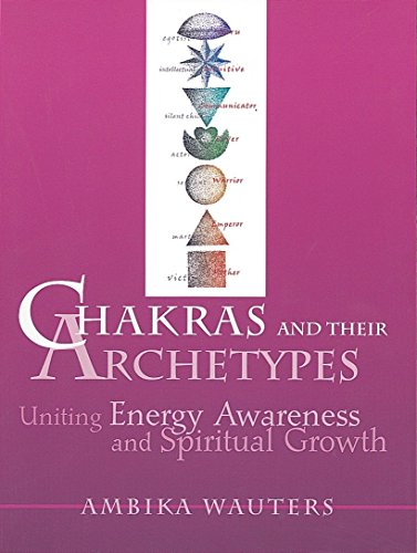 9780895948915: Chakras & Their Archetypes: Uniting Energy Awareness with Spiritual Growth: Uniting Energy Awareness and Spiritual Growth
