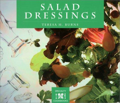 Salad Dressings (Specialty Cookbooks): Burns, Teresa H.