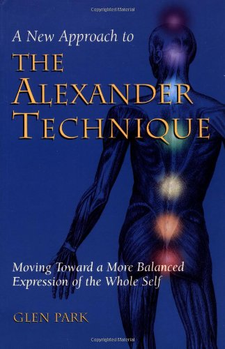 9780895949189: A New Approach to the Alexander Technique: Moving Toward a More Balanced Expression of the Whole Self